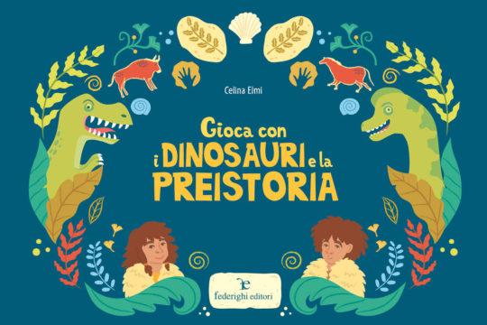 Gioca con i Dinosauri libro sulla preistoria per bambini